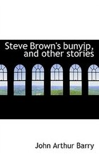 Steve Brown's Bunyip, And Other Stories