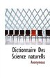 Dictionnaire Des Science Naturells by . Anonymous