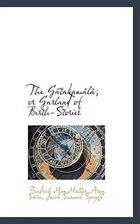 The Gâtakamâlâ; Or Garland Of Birth-stories