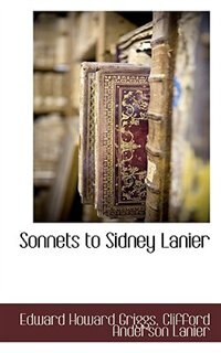 Sonnets To Sidney Lanier