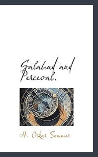 Book Galahad And Perceval. by H. Oskar Sommer