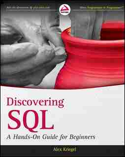 Discovering SQL: A Hands-On Guide for Beginners by Alex Kriegel