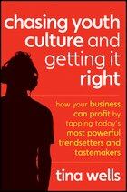 Chasing Youth Culture and Getting it Right: How Your Business Can Profit by Tapping Todays Most…