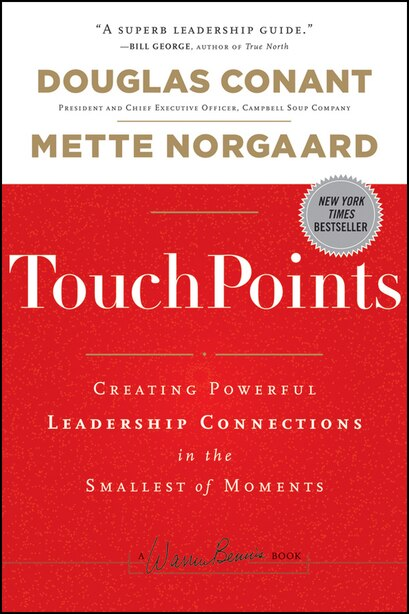 TouchPoints: Creating Powerful Leadership Connections in the Smallest of Moments by Douglas Conant