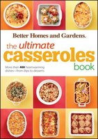 The Ultimate Casseroles Book: More than 400 Heartwarming Dishes from Dips to Desserts