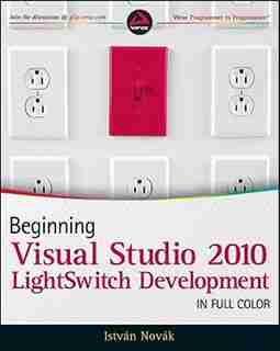 Beginning Microsoft Visual Studio LightSwitch Development by Istv?n Nov?k