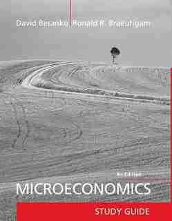 Microeconomics, Study Guide by David Besanko