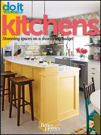 Do It Yourself: Kitchens: Stunning Spaces on a Shoestring Budget (Better Homes and Gardens…