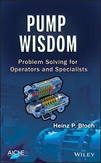 Pump Wisdom: Problem Solving for Operators and Specialists