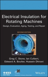 Electrical Insulation for Rotating Machines: Design, Evaluation, Aging, Testing, and Repair