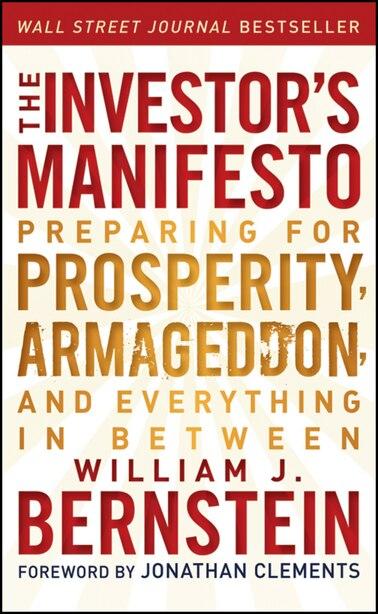 The Investor's Manifesto: Preparing for Prosperity, Armageddon, and Everything in Between de William J. Bernstein