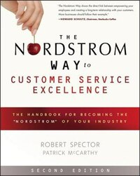 The Nordstrom Way to Customer Service Excellence: The Handbook For Becoming the Nordstrom of Your…
