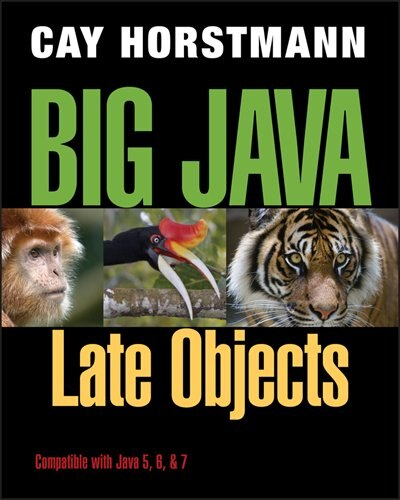 Big Java: Late Objects by Cay S. Horstmann