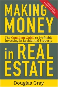 Making Money in Real Estate: The Essential Canadian Guide to Investing in Residential Property
