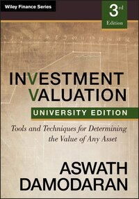 Investment Valuation: Tools and Techniques for Determining the Value of any Asset, University…
