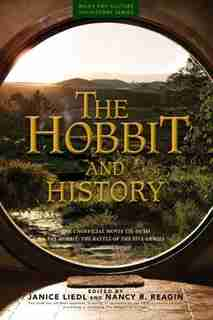 The Hobbit And History: Companion To The Hobbit: The Battle Of The Five Armies by Nancy R. Reagin