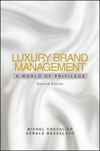 Luxury Brand Management: A World of Privilege