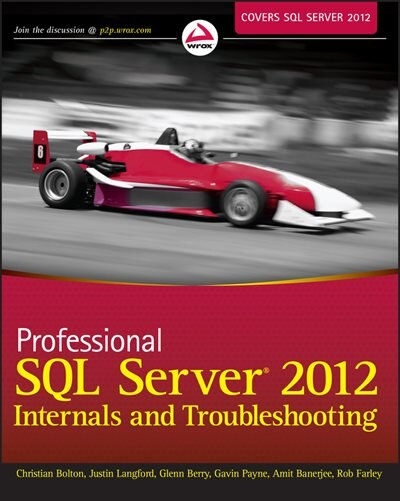 Professional SQL Server 2012 Internals and Troubleshooting by Christian Bolton