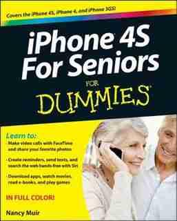 iPhone 4s For Seniors For Dummies de Nancy C. Muir