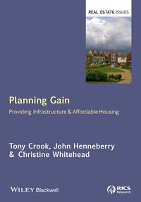 Planning Gain: Providing Infrastructure and Affordable Housing