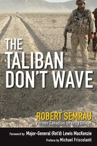 The Taliban Don't Wave: The Combats and Trials of a Canadian Officer in Afghanistan