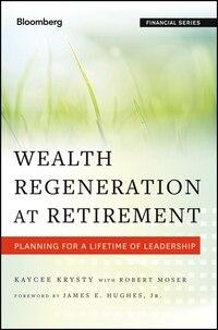 Wealth Regeneration at Retirement: Planning for a Lifetime of Leadership