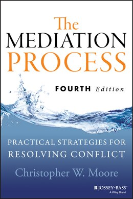 Book The Mediation Process: Practical Strategies for Resolving Conflict by Christopher W. Moore