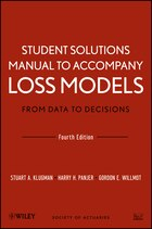 Student Solutions Manual to Accompany Loss Models: From Data to Decisions, Fourth Edition: From…