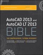 AutoCAD 2013 and AutoCAD LT 2013 Bible