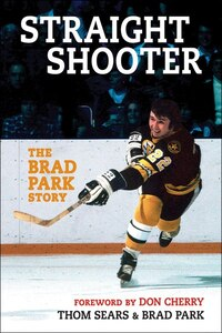 Straight Shooter: The Brad Park Story