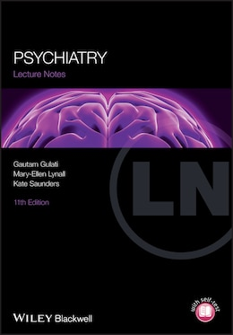 Book Lecture Notes: Psychiatry by Gautam Gulati