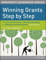 Winning Grants Step by Step: The Complete Workbook for Planning, Developing and Writing Successful…