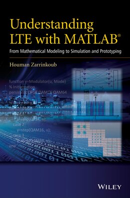 Book Understanding LTE with MATLAB: From Mathematical Modeling to Simulation and Prototyping by Houman Zarrinkoub