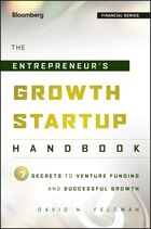 The Entrepreneurs Growth Startup Handbook: 7 Secrets to Venture Funding and Successful Growth