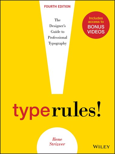 Type Rules: The Designer's Guide to Professional Typography by Ilene Strizver