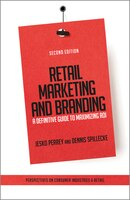 Retail Marketing and Branding: A Definitive Guide to Maximizing ROI