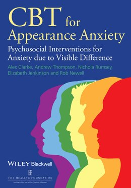 Book CBT for Appearance Anxiety: Psychosocial Interventions for Anxiety due to Visible Difference by Alex Clarke