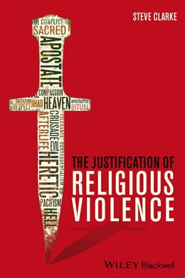 Book The Justification of Religious Violence by Steve Clarke