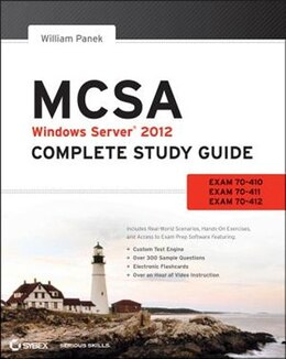 Book MCSA Windows Server 2012 Complete Study Guide: Exams 70-410, 70-411, 70-412, and 70-417 by William Panek