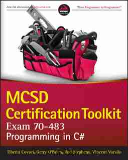 MCSD Certification Toolkit (Exam 70-483): Programming in C# by Tiberiu Covaci