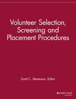 Volunteer Selection, Screening and Placement Procedures: 66 Tips and Actions You can Take to Ensure…