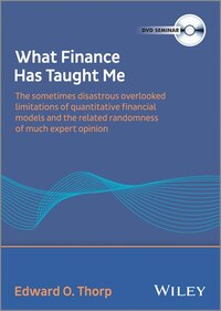 What Finance Has Taught Me: The Sometimes Disastrous Limitations of Quant Financial Models and…