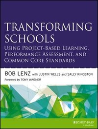 Transforming Schools Using Project-Based Learning, Performance Assessment, and Common Core…