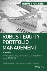 Robust Equity Portfolio Management, + Website: Formulations, Implementations, and Properties using…