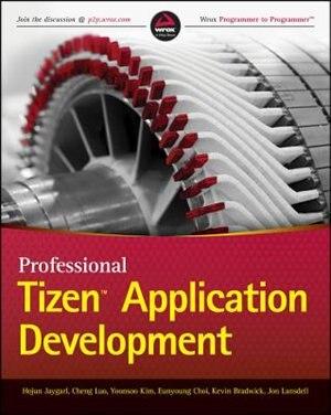 Professional Tizen Application Development by Hojun Jaygarl