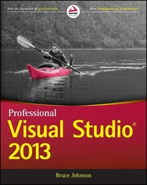 Professional Visual Studio 2013 by Bruce Johnson