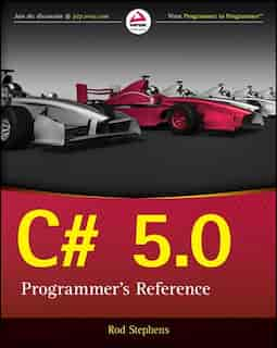 C# 5.0 Programmer's Reference by Rod Stephens