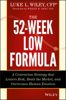 The 52-Week Low Formula: A Contrarian Strategy that Lowers Risk, Beats the Market, and Overcomes…