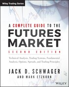 A Complete Guide to the Futures Market: Technical Analysis, Trading Systems, Fundamental Analysis…