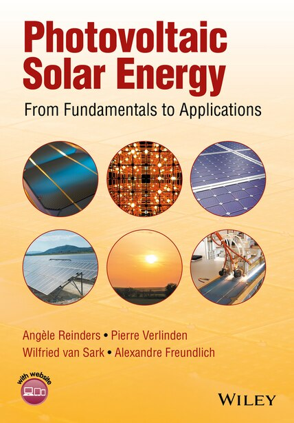 Photovoltaic Solar Energy: From Fundamentals to Applications by Angèle Reinders
